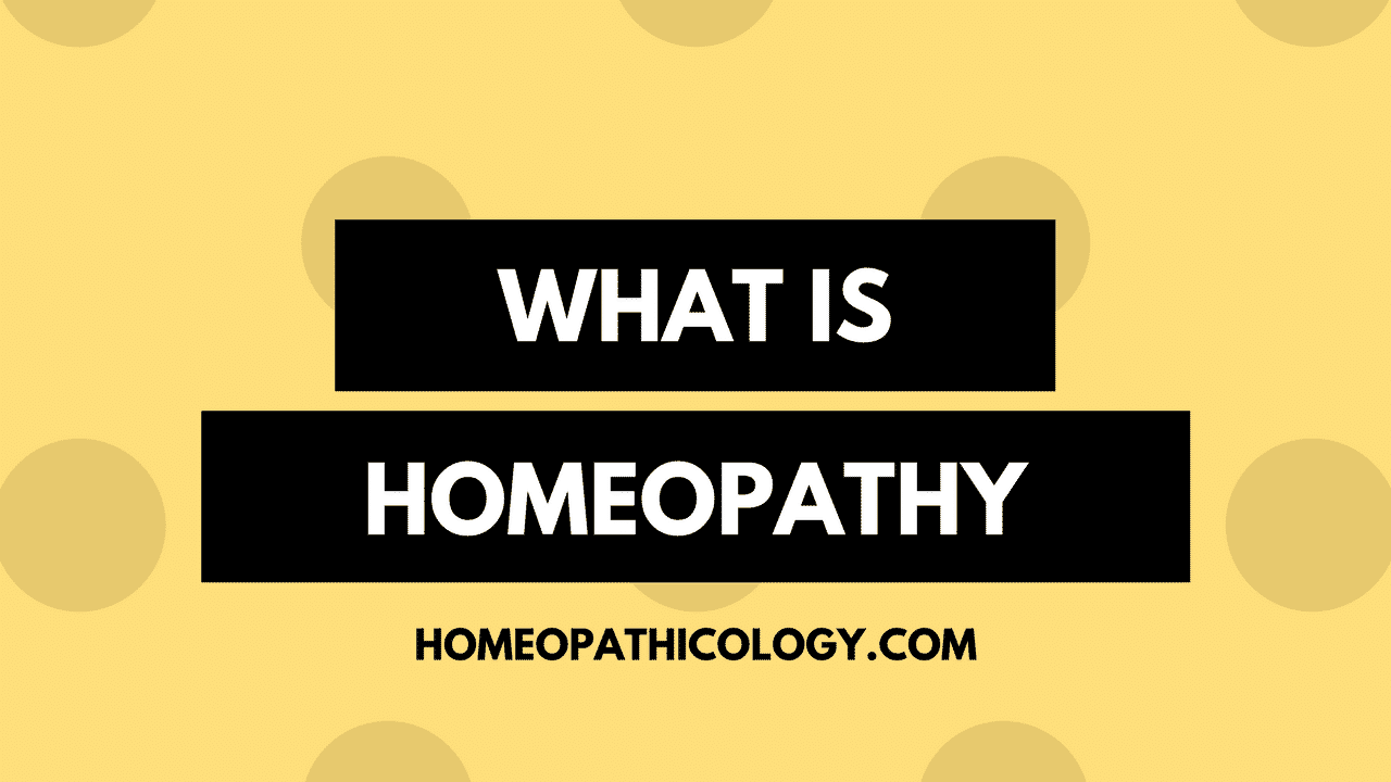 What is Homeopathy | Homeopathic Meaning | Homeopathicology.com