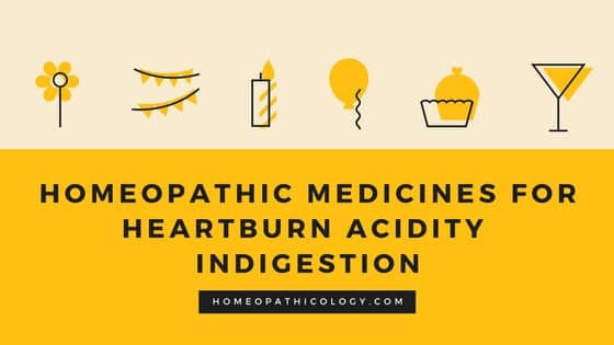 Homeopathic Medicines for Heartburn, Acidity and Indigestion