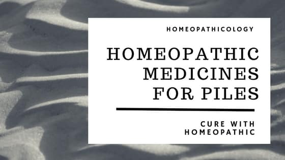 Homeopathic Medicines for Piles | Cure Piles with Homeopathy