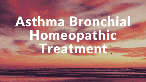 Homeopathic Treatment for Bronchial Asthma