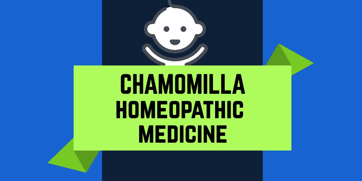 Chamomilla Homeopathic Medicine