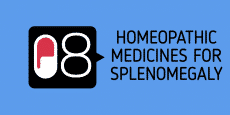 HOMEOPATHIC MEDICINES FOR SPLENOMEGALY