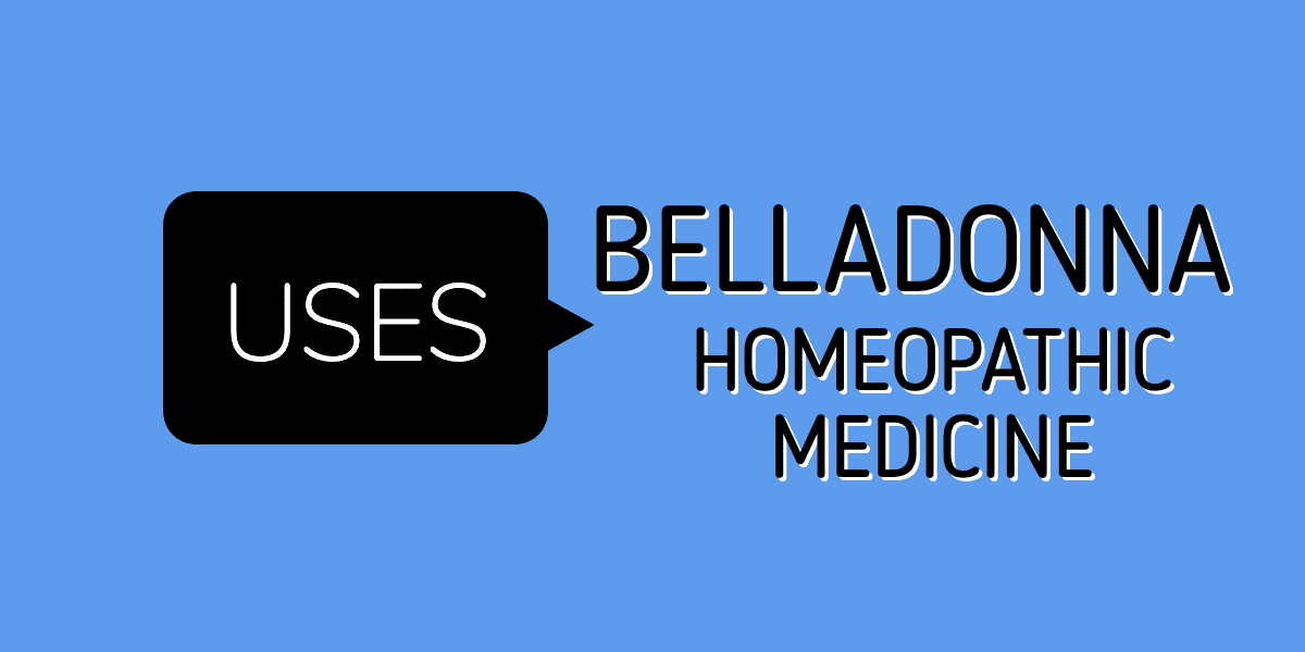 Belladonna HOMEOPATHIC MEDICINE
